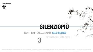 Silenziopiù | Solo Silence 2018