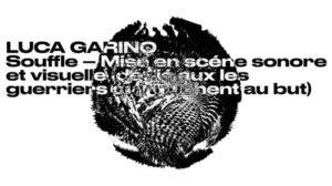 "Luca Garino ""Souffle"" | Giardino Magnetico"